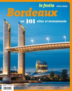 Bordeaux en 101 sites et monuments - Le Festin - hors-série