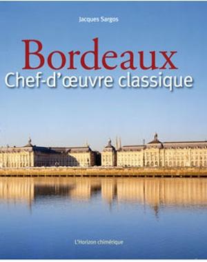 Bordeaux - Chef-d'œuvre classique - HORIZON CHIMÉRIQUE