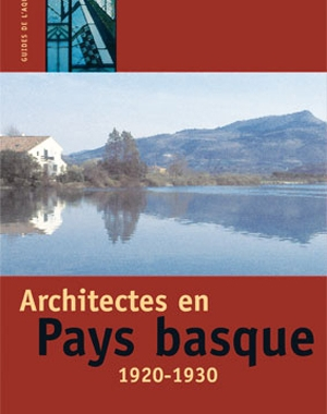 Architectes en Pays basque / 1920-1930 | Le Festin