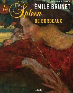 Emile Brunet - Le Spleen de Bordeaux | Le Festin