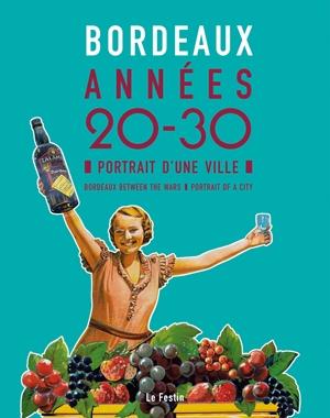 Bordeaux années 20-30 - Portrait d'une ville | Le Festin