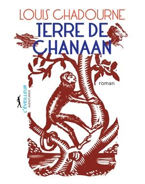 Louis Chadourne - Terre de Chanaan