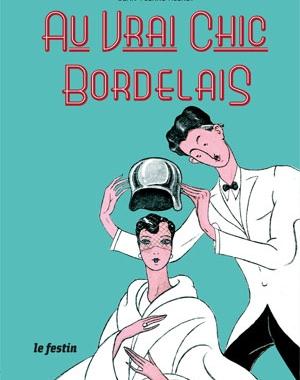 Au vrai chic Bordelais | Le Festin | Jean-Pierre Hieret