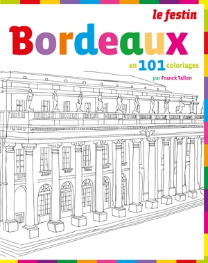 Bordeaux en 101 coloriages | Franck Tallon | Le Festin
