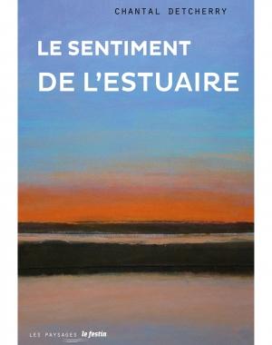 Le sentiment de l'estuaire - Chantal Detcherry
