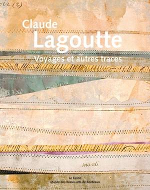 Claude Lagoutte. Voyages et autres traces (1935-1990) | Le Festin