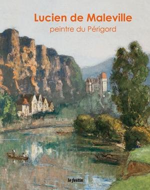 Lucien de Maleville - Peintre du Périgord