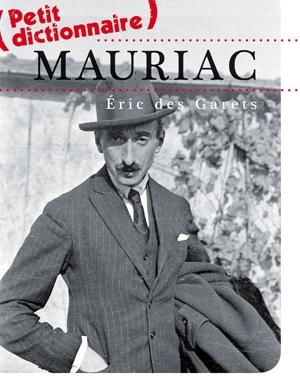 Petit dictionnaire Mauriac | Eric des Garets | Le Festin