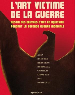 L'Art victime de la guerre | Destin des œuvres d'art en Aquitaine pendant la IIe Guerre mondiale | Le Festin