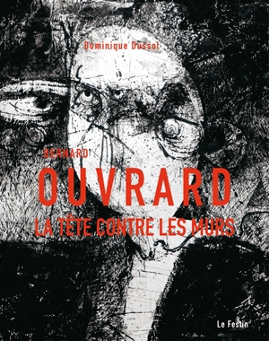 Bernard Ouvrard - La Tête contre les murs