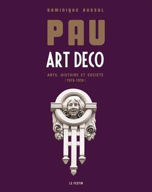 Pau Art Déco - Dominique Dussol - Le Festin