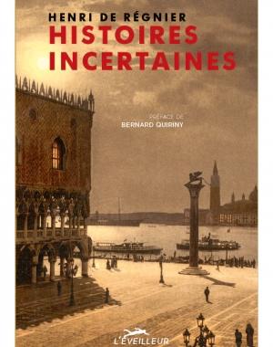 Histoires incertaines d'Henri de Régnier