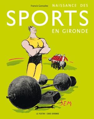 Naissance des sports en Gironde | Le Festin