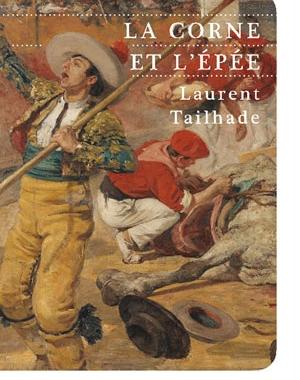 La Corne et l'épée | Laurent Tailhade | Le Festin