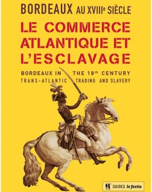 Bordeaux, le commerce atlantique et l'esclavage
