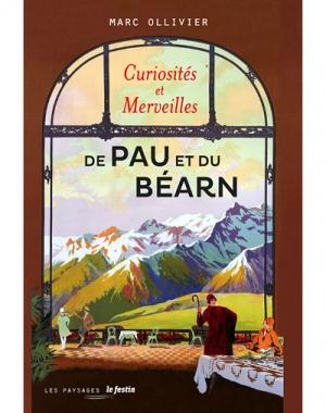 Curiosités & merveilles de Pau et du Béarn
