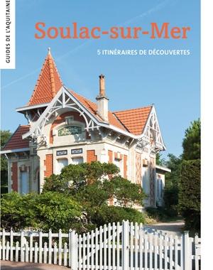 Soulac-sur-Mer - 5 itinéraires de découvertes