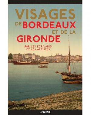 Visages de Bordeaux et de la Gironde