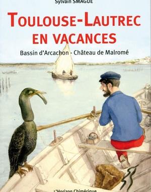 Toulouse-Lautrec en vacances - Bassin d'Arcachon - Château de Malromé | L'Horizon Chimérique
