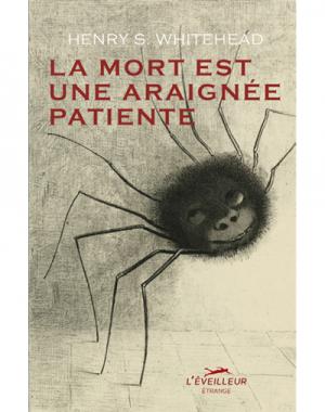 La mort est une araignée patiente - Henry S. Whitehead