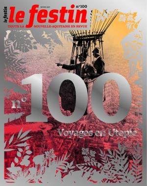 Le Festin #100 Voyages en Utopie