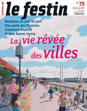 Le Festin #75 La vie rêvée des villes
