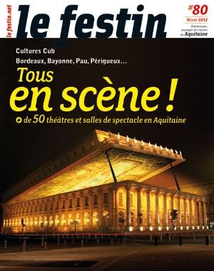 Le Festin #80 - Tous en scène ! Théâtres et salles de spectacle en Aquitaine